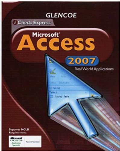 iCheck Series, Microsoft Office Access 2007, Real World Applications, Student Edition (Achieve Microsoft Office 2003)
