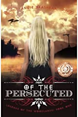 Of the Persecuted (Legends of the Woodlands) (Volume 1) Paperback