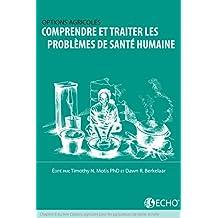 Comprendre et traiter les problémes de santé humaine: Chapitre 8 du livre Options agricoles pour les agriculteurs de petite echelle (French Edition)