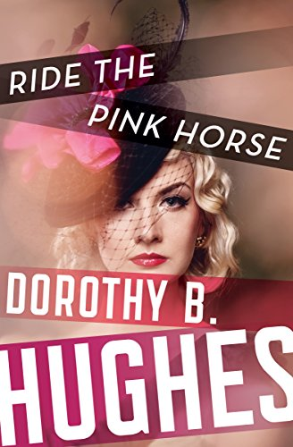 Ride the Pink Horse by [Hughes, Dorothy B.]