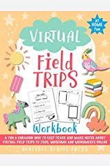 Virtual Field Trips Workbook: A fun and engaging way to explore the word's best museums, zoos, aquariums and historic sites | An educational activity kids can do from home Paperback
