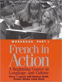 Book French in Action : A Beginning Course in Language and Culture : The Capretz Method Workbook, Part 2 by Pierre Capretz (1994-08-31)
