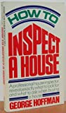 How to Inspect a House, George Hoffman, 0440533317
