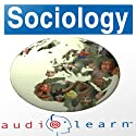 Sociology AudioLearn Study Guide Audiobook by  AudioLearn Editors Narrated by  AudioLearn Voice Over Team