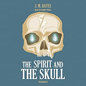 The Spirit and the Skull Audiobook