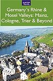 Germany's Rhine & Mosel Valleys: Mainz, Cologne, Bonn, Trier & Beyond