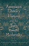 "Melanie V. Dawson and Meredith L. Goldsmith, ""American Literary History and the Turn toward Modernity"" (UP of Florida, 2018)"