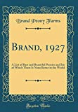 Amazon / Forgotten Books: Brand, 1927 A List of Rare and Beautiful Peonies and Iris of Which There Is None Better in the World Classic Reprint (Brand Peony Farms)