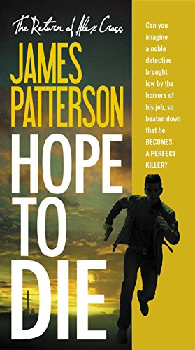 Hope to Die (Alex Cross Book 22) by [Patterson, James]