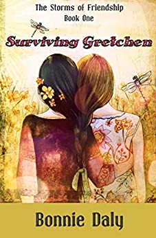 Surviving Gretchen (The Storms of Friendship Book 1) by [Daly, Bonnie]
