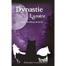 Dynastie Lunaire (Le début de la fin t. 4) (French Edition)