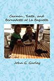 img - for Carmen, Yvette, and Bernadette at La Baguette by John G. Gurley (2014-04-24) book / textbook / text book