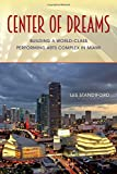 img - for Center of Dreams: Building a World-Class Performing Arts Complex in Miami book / textbook / text book
