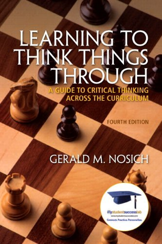 Learning to Think Things Through: A Guide to Critical Thinking Across the Curriculum Plus NEW MyStudentSuccessLab  Updat