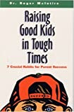 Raising Good Kids in Tough Times, Roger McIntire, 0964055899