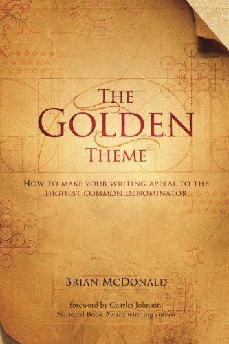 the-golden-theme-how-to-make-your-writing-appeal-to-the-highest-common-denominator