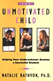 The Unmotivated Child, Natalie Rathvon, 0684803062