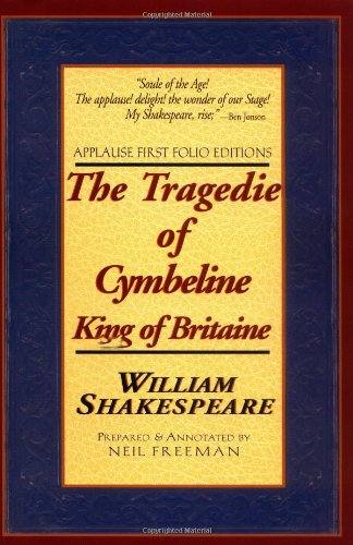(The Tragedie of Cymbeline, King of Britaine: Applause First Folio Editions (Applause Shakespeare Library Folio Texts))