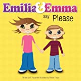 Emilia and Emma Say Please, P. Racaniello, 1257654551