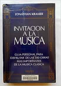 Invitacion a la Musica - Tapa Dura - (Spanish Edition): Jonathan