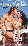 Bound to a Warrior (The Warrior King Book 1)