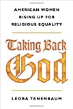 img - for Taking Back God: American Women Rising Up for Religious Equality by Leora Tanenbaum (2008-12-23) book / textbook / text book