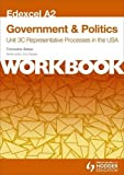 Edexcel A2 Government & Politics Unit 3C Workbook: Representative Processes in the USA