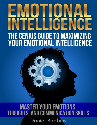 EMOTIONAL INTELLIGENCE Maximizing Intelligence Communication ebook