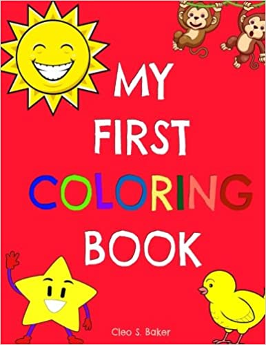 Amazon.com: My First Coloring Book (9781976468636): Cleo S. Baker: Books