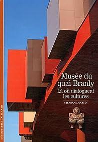 Musée du quai Branly : Là où dialoguent les cultures par Stéphane Martin