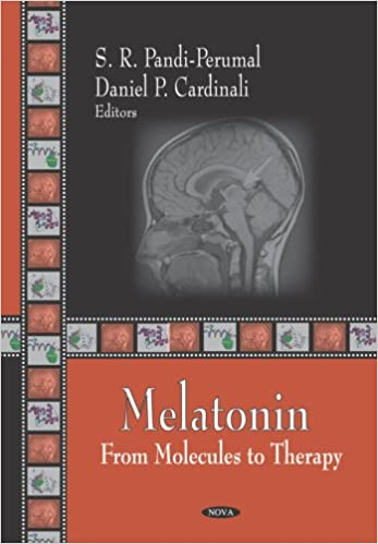 Melatonin: From Molecules to Therapy 1st Edition