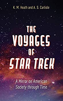 The Voyages of Star Trek by K.M. Heath and A.S. Carlisle