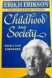 Childhood and Society, Erikson, Erik H., 0393302881