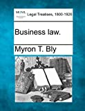 Business Law, Myron T. Bly, 1240026102