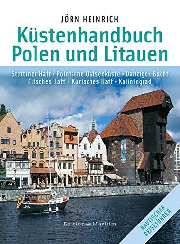 Küstenhandbuch Polen und Litauen: Stettiner Haff  Polnische Ostseeküste  Danziger Bucht  Frisches Haff  Kurisches Haff  Kaliningrad