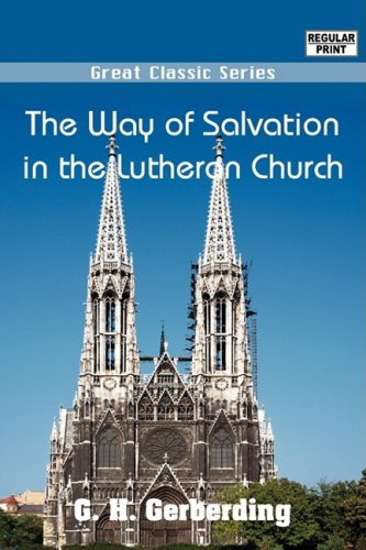 Download The Way of Salvation in the Lutheran Church ebook
