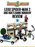 Review: Lego Spider-Man 2 Doc Ock's Bank Robbery Review
