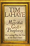 The Merciful God of Prophecy, Tim LaHaye, 0446690864