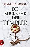 Die Rückkehr der Templer: Roman