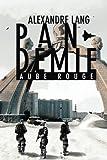 Pandemie, Aube Rouge
