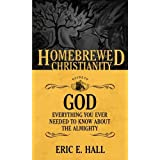Homebrewed Christianity Guide To God, The: Everything You Ever Wanted To KnowAbout The Almighty