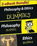 Philosophy & Ethics For Dummies 2 eBook Bundle: Philosophy For Dummies & Ethics For Dummies