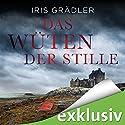 Das Wüten der Stille (Collin Brown 3) Hörbuch von Iris Grädler Gesprochen von: Gabriele Blum