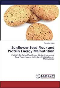 Sunflower Seed Flour and Protein Energy Malnutrition
