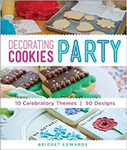 Decorating Cookies Party: 10 Celebratory Themes * 50 Designs ...