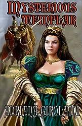 Mysterious Templar (The Templar Trilogy) (Volume 1)