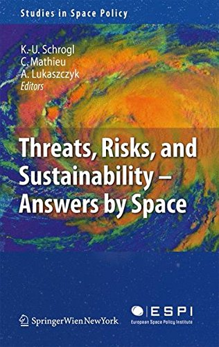 Threats, Risks and Sustainability - Answers by Space (Studies in Space Policy)