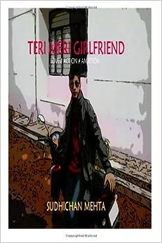 Sudhi Chan: Teri Meri Girlfriend: Volume 1 (The Agent Chan Trilogy)