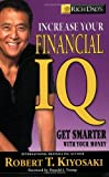 Rich Dad's Increase Your Financial IQ: Get Smarter with Your Money: It's Time to Get Smarter with Your Money (Rich Dad's (Paperback))
