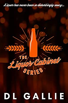 The Liquor Cabinet: Series boxset (The Liquor Cabinet Series) by [Gallie, DL]